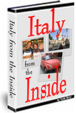 Italy From The Inside eBook: The Definitive Survival Guide for Travelers
